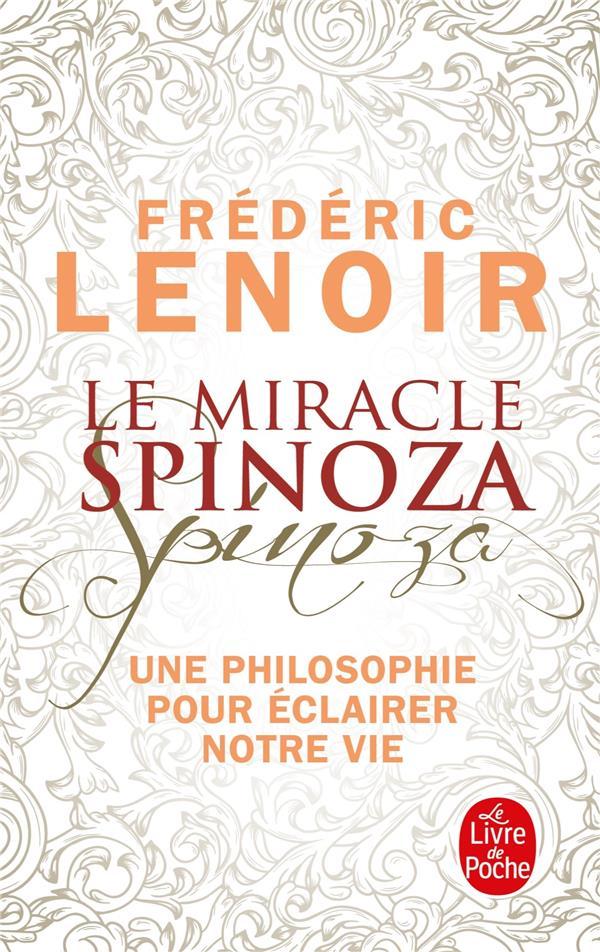 LE MIRACLE SPINOZA - UNE PHILOSOPHIE POUR ECLAIRER NOTRE VIE LENOIR FREDERIC Lgdj