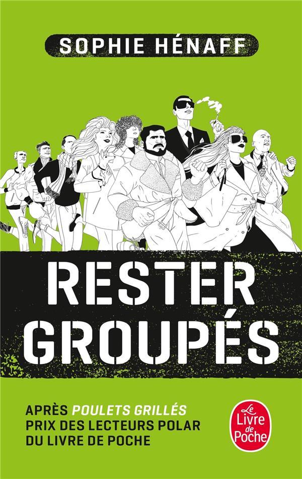 RESTER GROUPES Hénaff Sophie Le Livre de poche