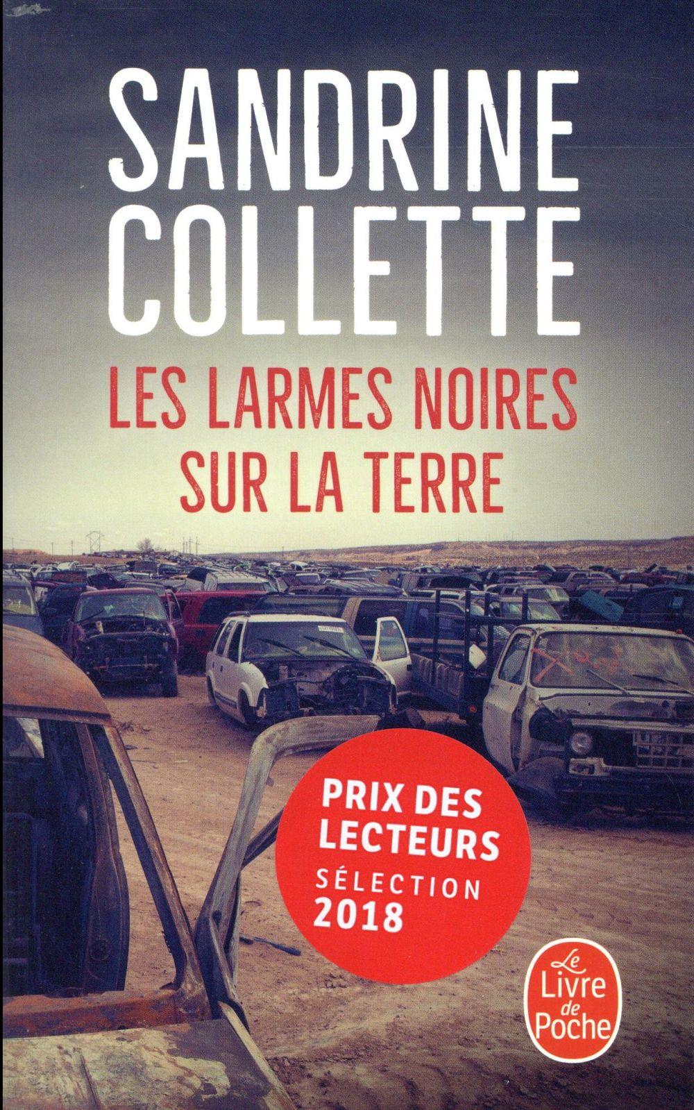LES LARMES NOIRES SUR LA TERRE - PRIX CHOIX DES LIBRAIRES 2018 COLLETTE SANDRINE Lgdj