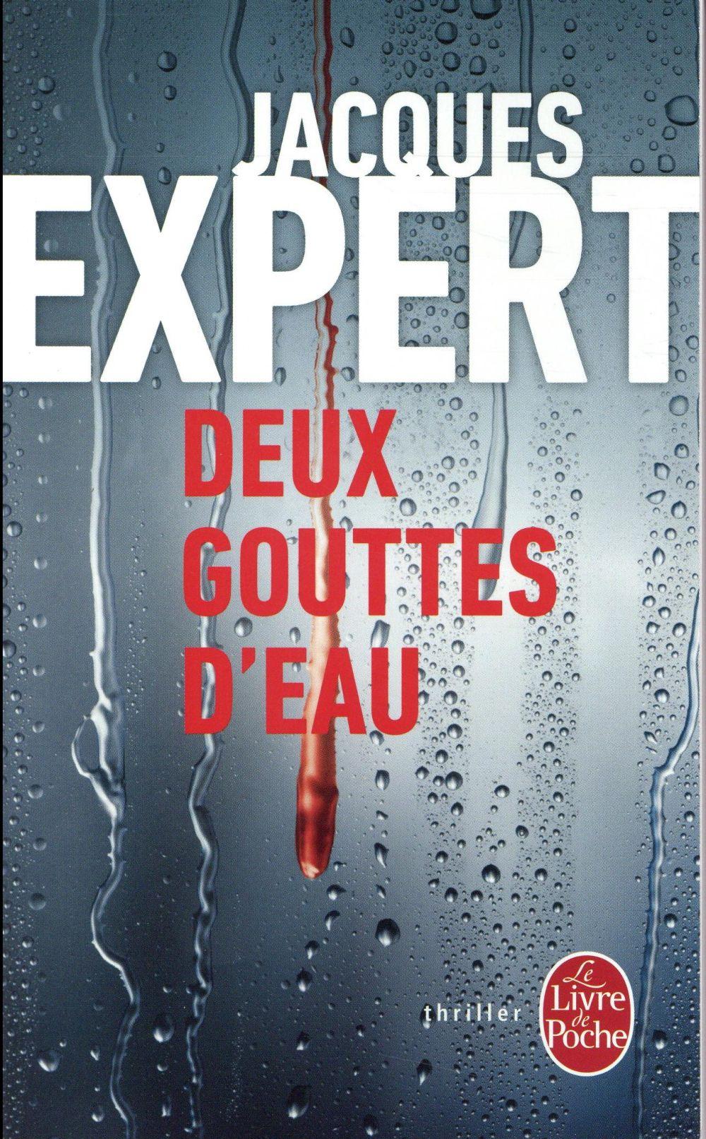 DEUX GOUTTES D'EAU Expert Jacques Le Livre de poche