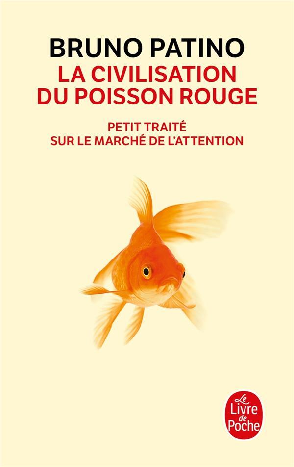 LA CIVILISATION DU POISSON ROUGE  -  PETIT TRAITE SUR LE MARCHE DE L'ATTENTION
