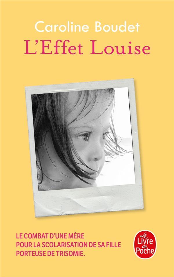 L'EFFET LOUISE BOUDET, CAROLINE LGF/Livre de Poche
