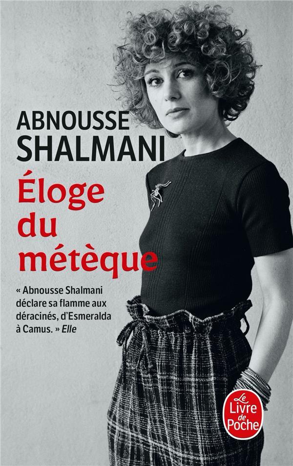 ELOGE DU METEQUE SHALMANI ABNOUSSE LGF/Livre de Poche