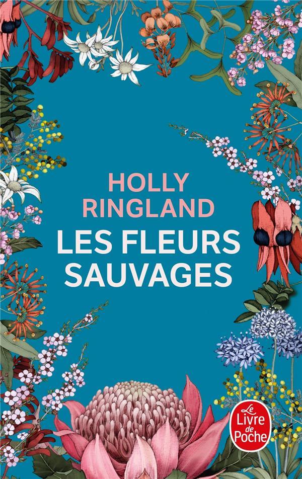 LES FLEURS SAUVAGES RINGLAND, HOLLY LGF/Livre de Poche