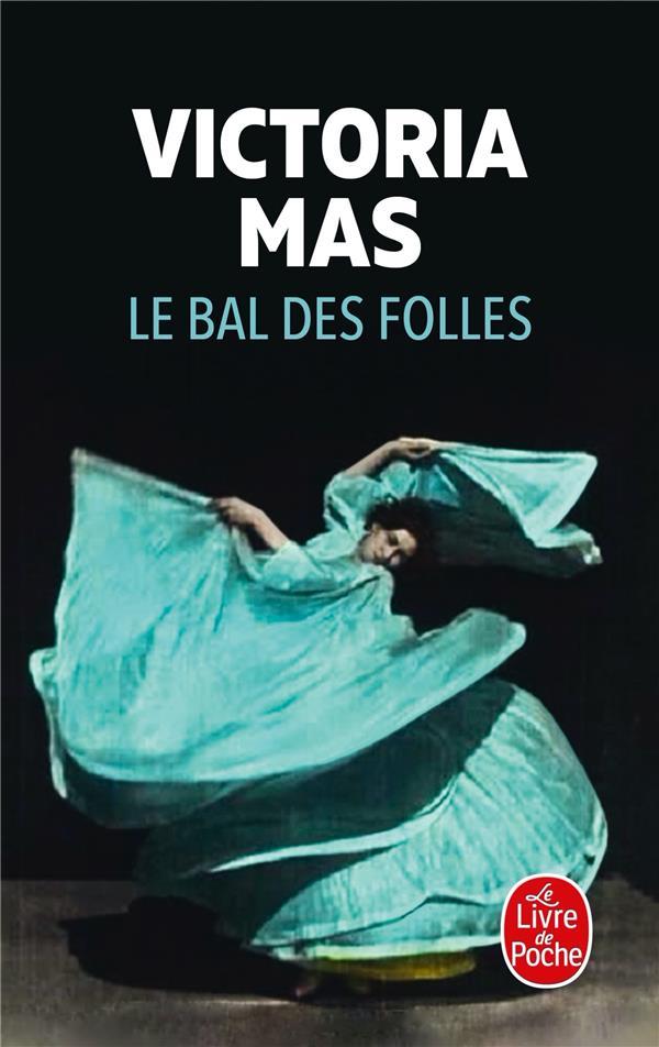 LE BAL DES FOLLES MAS, VICTORIA LGF/Livre de Poche