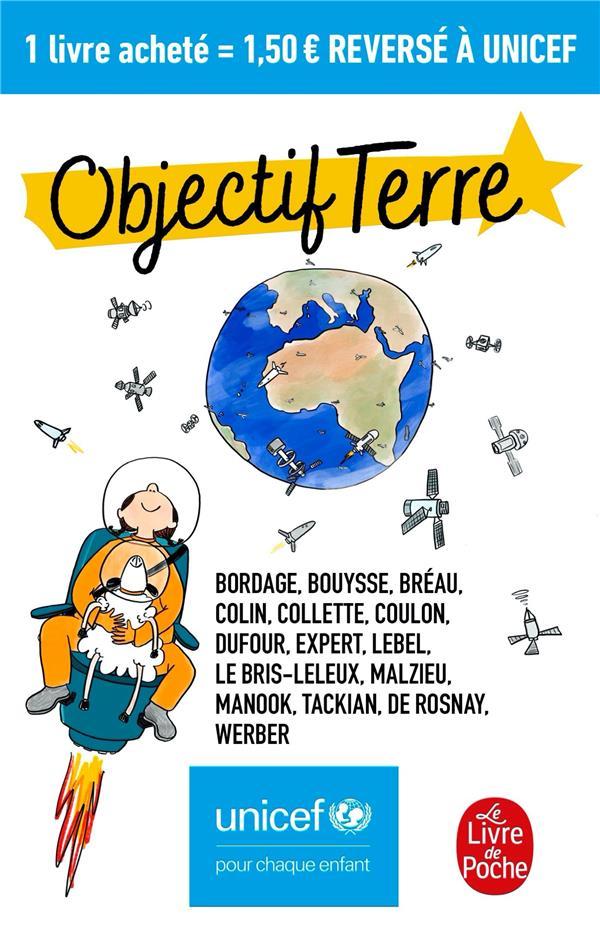 OBJECTIF TERRE : UNICEF COLLECTF LGF/Livre de Poche