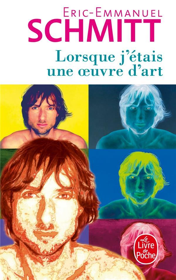 LORSQUE J'ETAIS UNE OEUVRE D'ART SCHMITT E-E. LGF/Livre de Poche