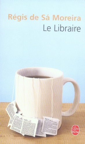 LE LIBRAIRE SA MOREIRA REGIS LGF/Livre de Poche