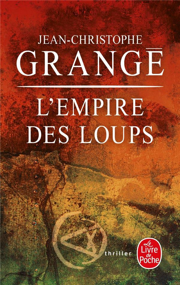 L'EMPIRE DES LOUPS GRANGE J-C. LGF/Livre de Poche