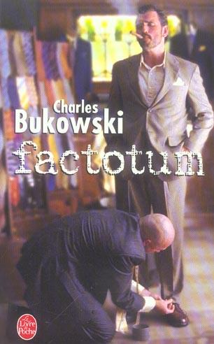 FACTOTUM BUKOWSKI C LGF/Livre de Poche