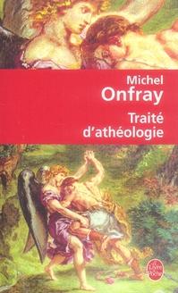 ONFRAY M - TRAITE D'ATHEOLOGIE