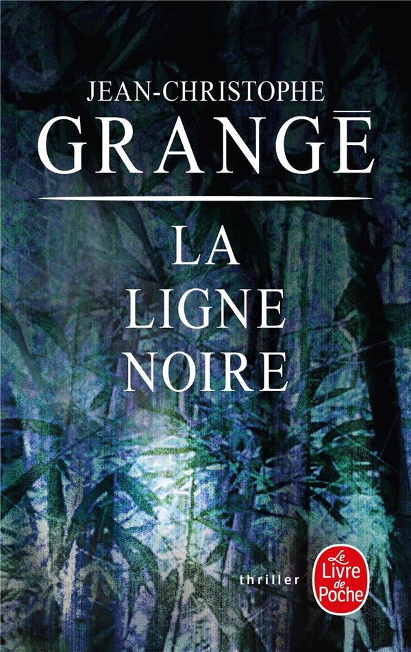 LA LIGNE NOIRE GRANGE-J.C LGF/Livre de Poche