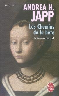 LA DAME SANS TERRE T.1  -  LES CHEMINS DE LA BETE JAPP-A.H LGF/Livre de Poche