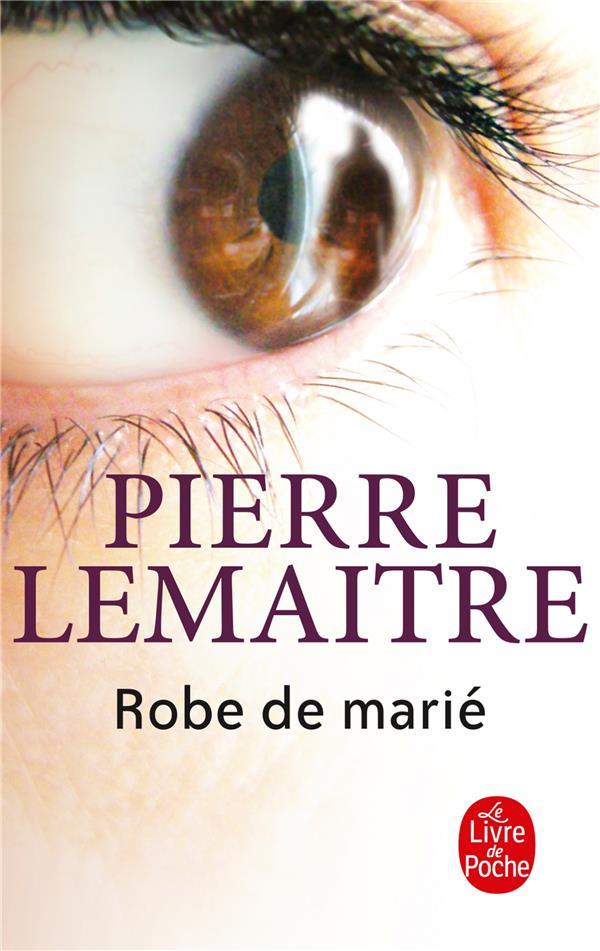 ROBE DE MARIE LEMAITRE P LGF/Livre de Poche