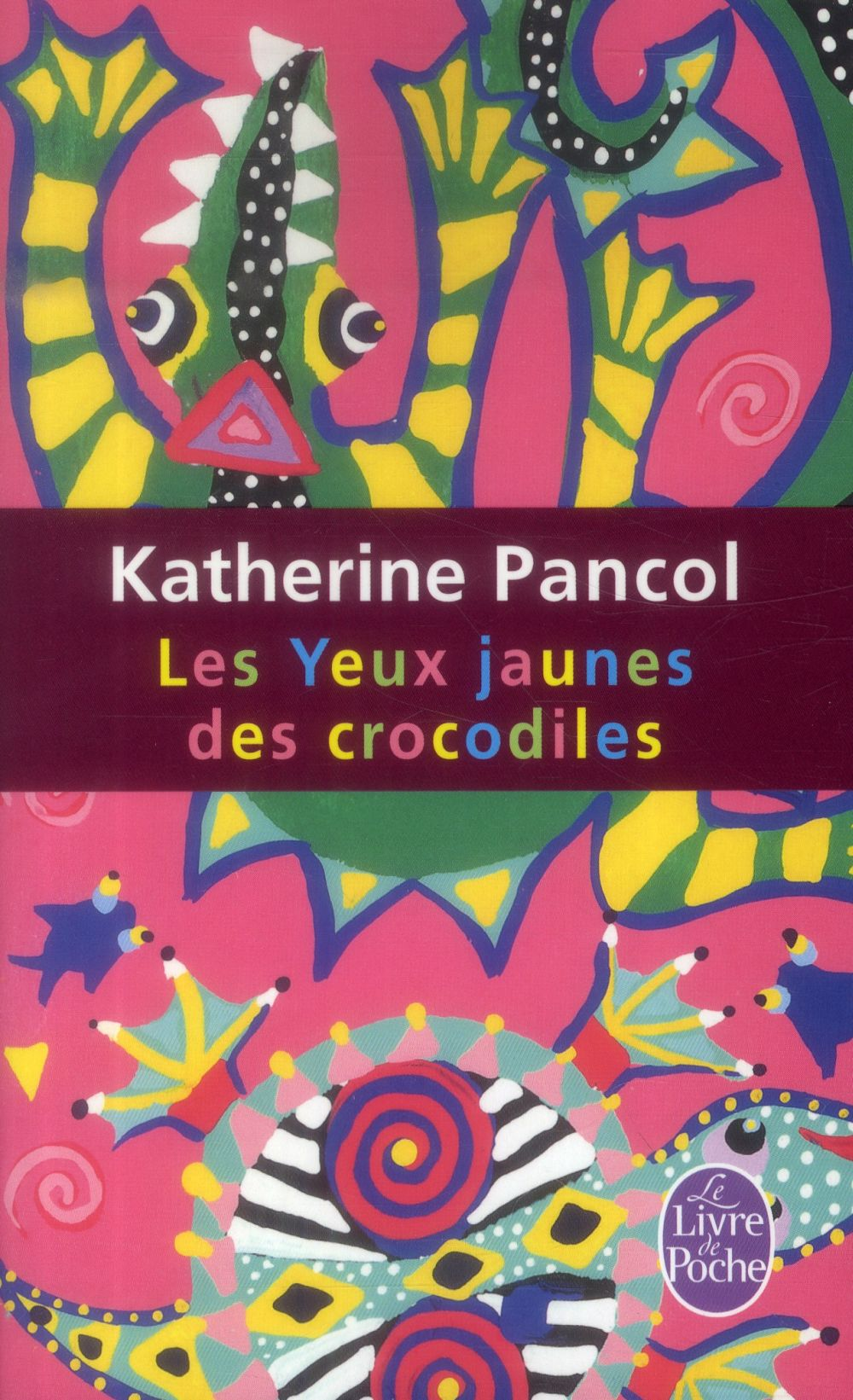 LES YEUX JAUNES DES CROCODILES PANCOL KATHERINE LGF