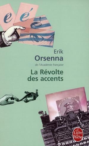 LA REVOLTE DES ACCENTS ORSENNA-E LGF/Livre de Poche