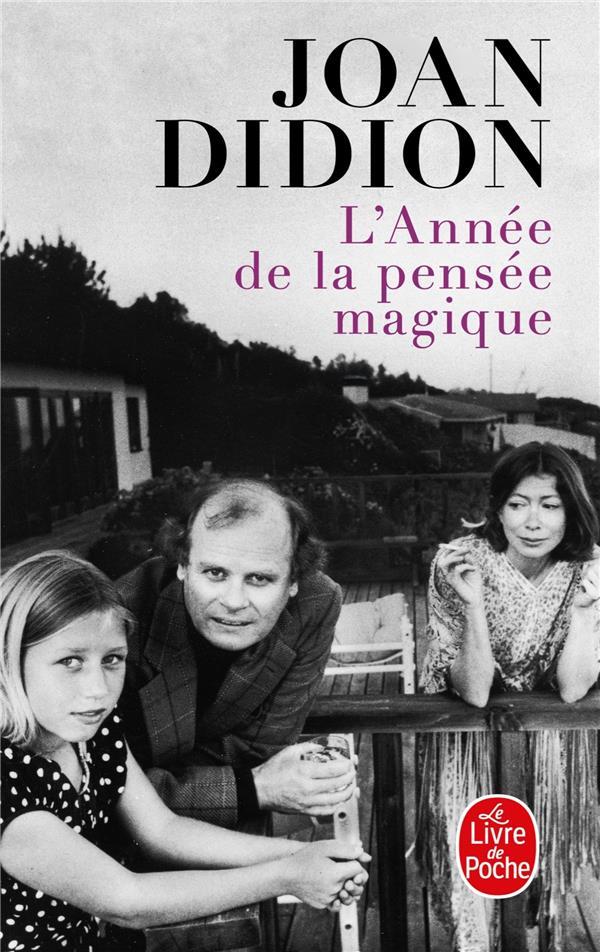 L'ANNEE DE LA PENSEE MAGIQUE DIDION JOAN LGF/Livre de Poche
