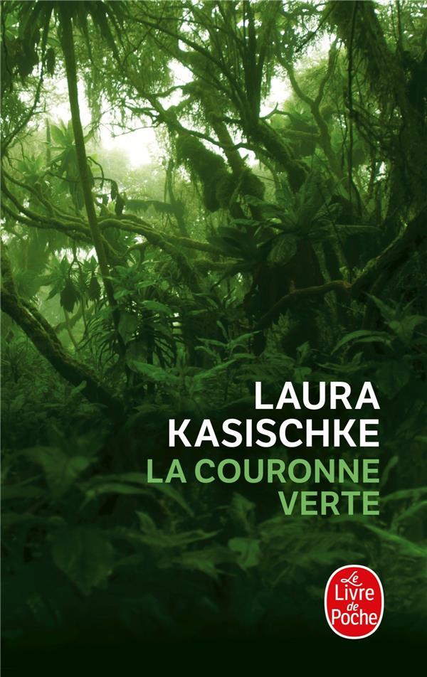 LA COURONNE VERTE KASISCHKE LAURA LGF/Livre de Poche