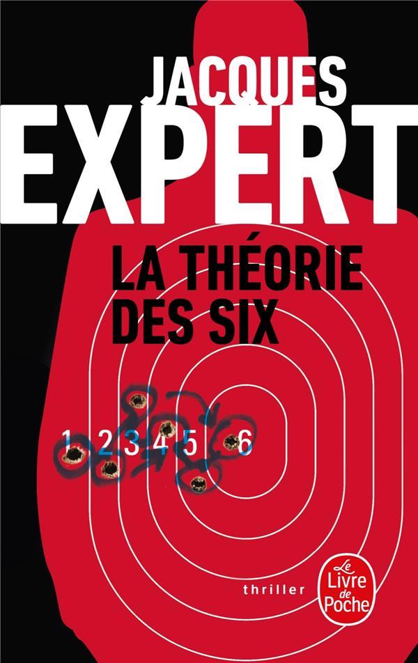 LA THEORIE DES SIX EXPERT-J LGF/Livre de Poche