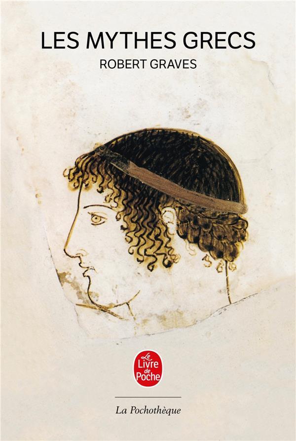 LES MYTHES GRECS GRAVES R LGF/Livre de Poche