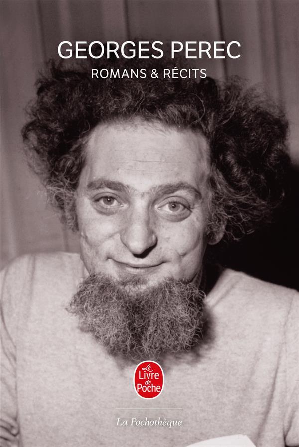 ROMANS ET RECITS PEREC-G LGF/Livre de Poche
