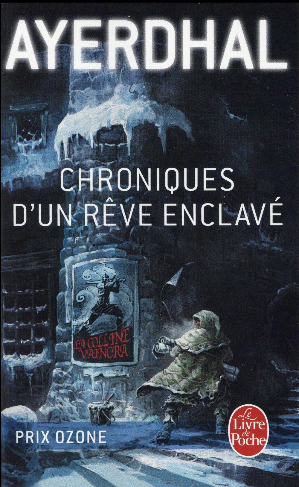 CHRONIQUES D'UN REVE ENCLAVE AYERDHAL Le Livre de poche