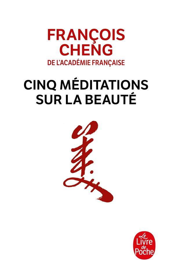 CINQ MEDITATIONS SUR LA BEAUTE CHENG FRANCOIS LGF