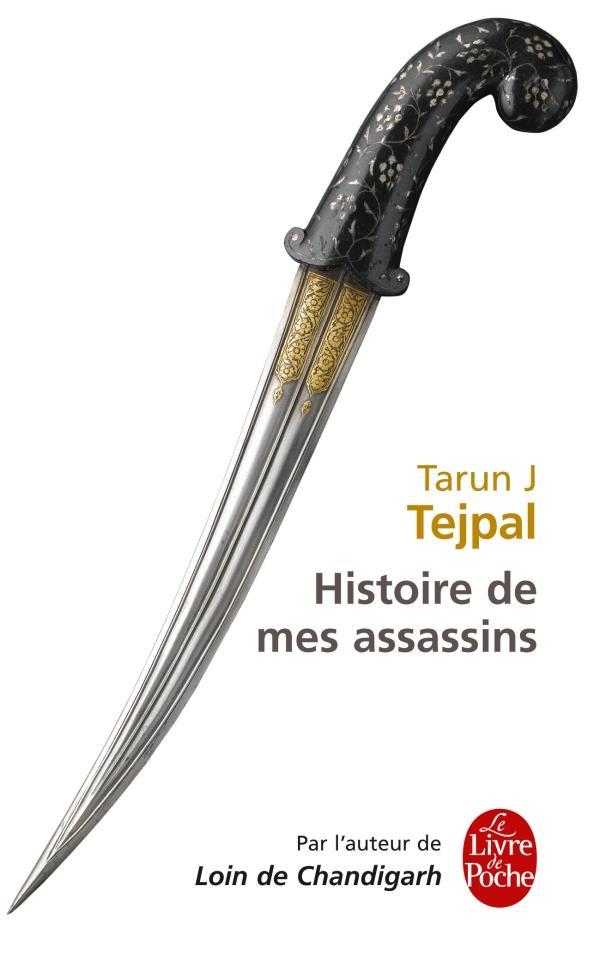 HISTOIRE DE MES ASSASSINS TEJPAL-T.J LGF/Livre de Poche
