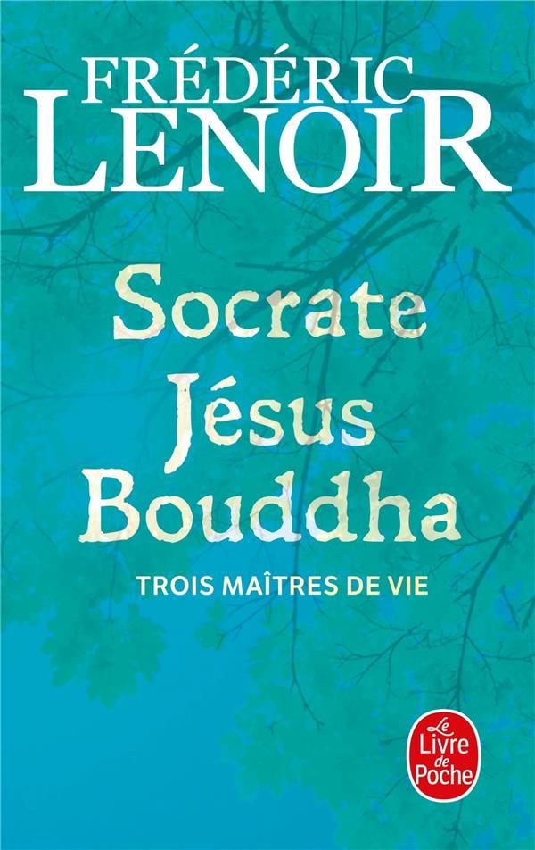 SOCRATE, JESUS, BOUDDHA LENOIR FREDERIC LGF