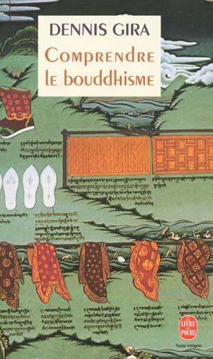 COMPRENDRE LE BOUDDHISME GIRA D LGF/Livre de Poche