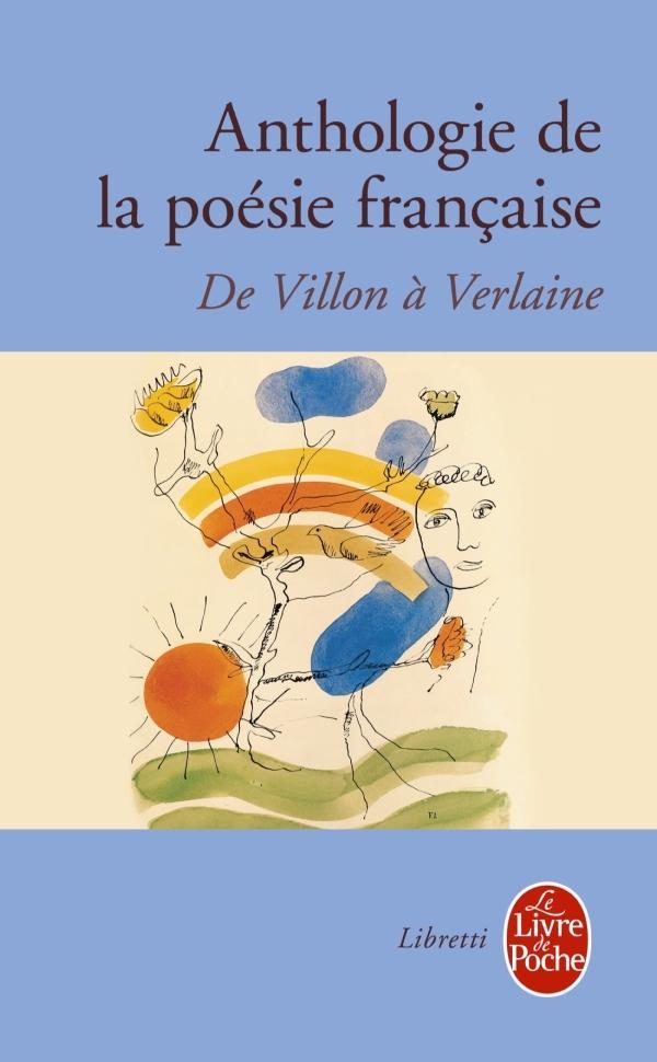 XXX - ANTHOLOGIE POESIE FRANCAISE - DE VILLON A VERLAINE