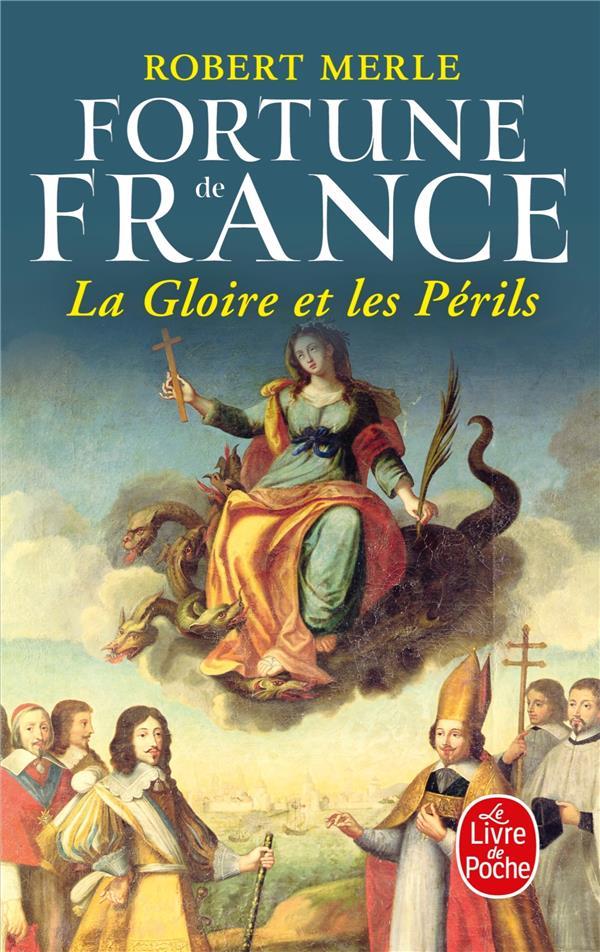 FORTUNE DE FRANCE T.11  -  LA GLOIRE ET LES PERILS MERLE R LGF/Livre de Poche