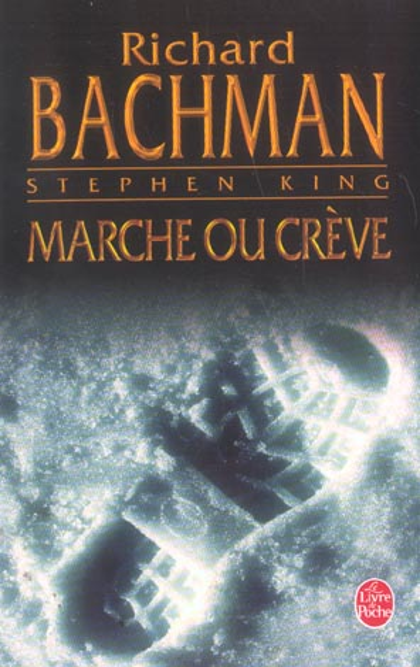 MARCHE OU CREVE KING (BACHMAN) LGF