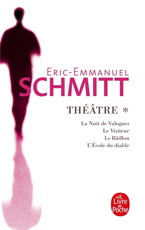 LA NUIT DE VALOGNES, LE VISITEUR, LE BAILLON, L'ECOLE DU DIABLE (THEATRE, TOME 1) SCHMITT ERIC-EMMANUE LGF/Livre de Poche