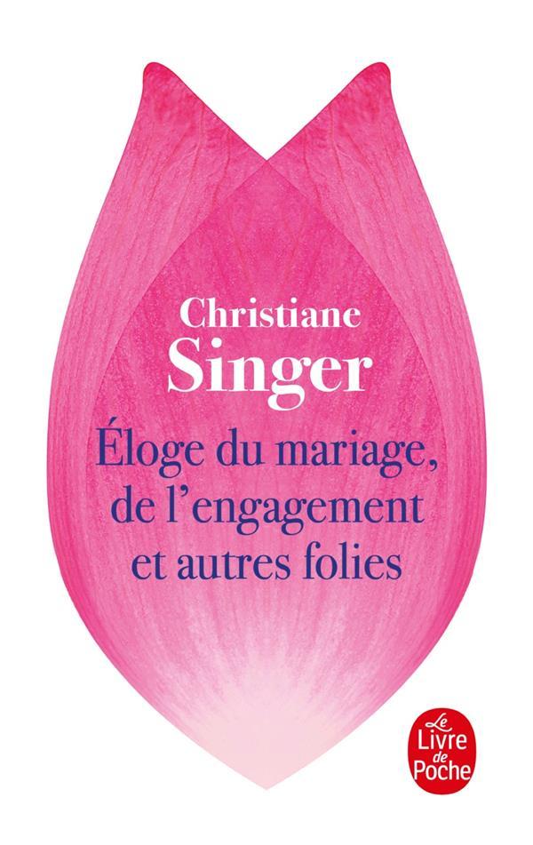 ELOGE DU MARIAGE, DE L-ENGAGEM SINGER CHRISTIANE LGF