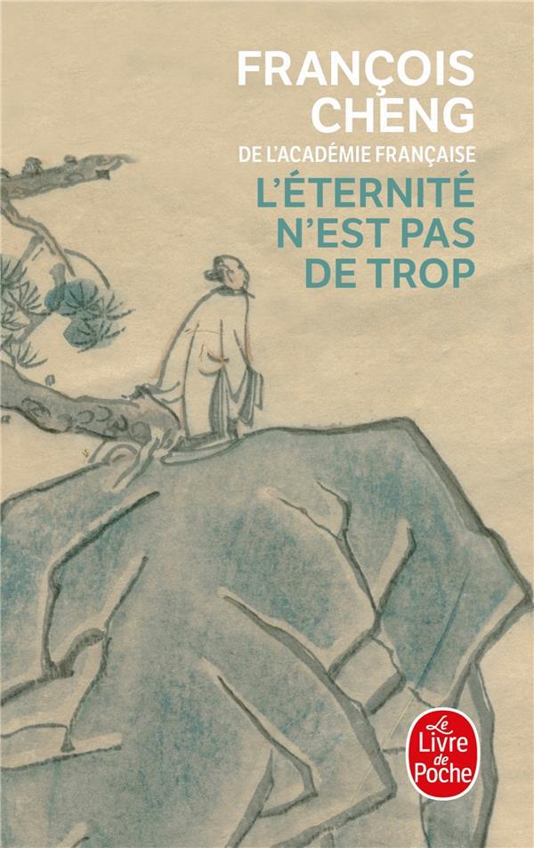 L-ETERNITE N-EST PAS DE TROP CHENG FRANCOIS LGF