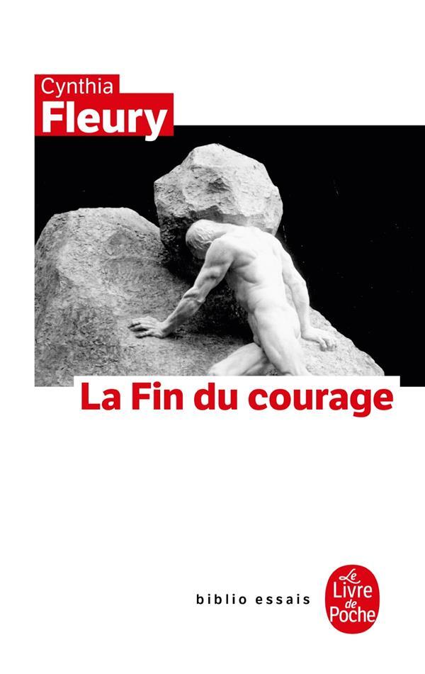LA FIN DU COURAGE FLEURY CYNTHIA LGF/Livre de Poche