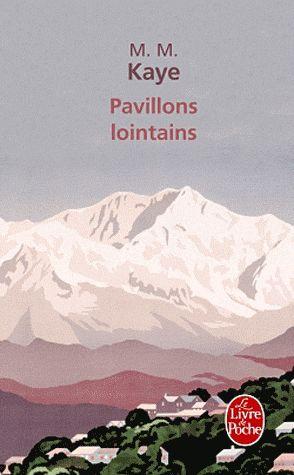 KAYE M. M. - PAVILLONS LOINTAINS