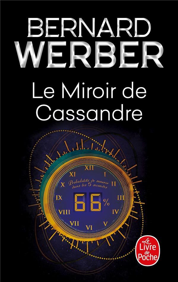 LE MIROIR DE CASSANDRE WERBER B LGF/Livre de Poche