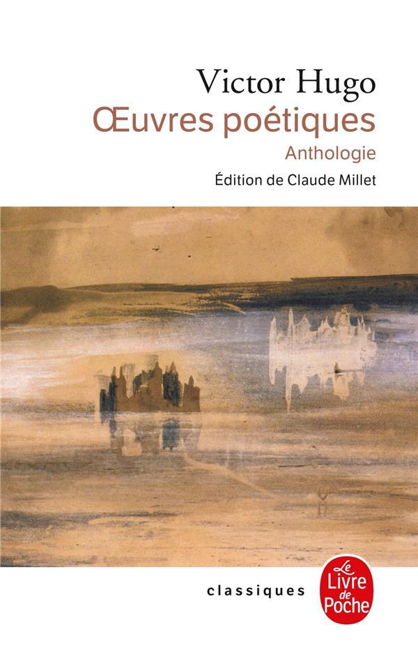 OEUVRES POETIQUES - ANTHOLOGIE HUGO VICTOR LGF/Livre de Poche