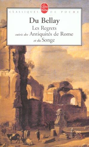 LES REGRETS  -  LES ANTIQUITES DE ROME  -  LE SONGE DU BELLAY JOACHIM LGF/Livre de Poche