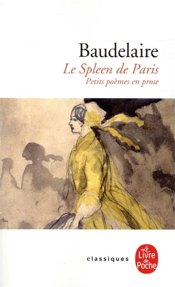 LE SPLEEN DE PARIS - PETITS POEMES EN PROSE BAUDELAIRE CHARLES LGF/Livre de Poche