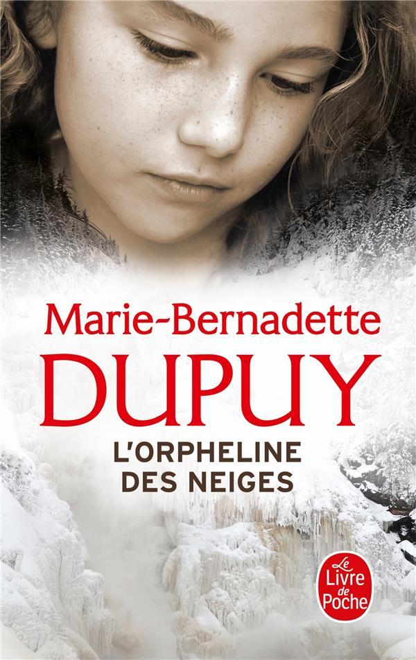 1 - L'ORPHELINE DES NEIGES DUPUY M-B LGF/Livre de Poche