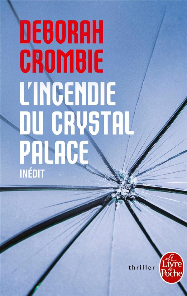 L'INCENDIE DU CRYSTAL PALACE Crombie Deborah Le Livre de poche