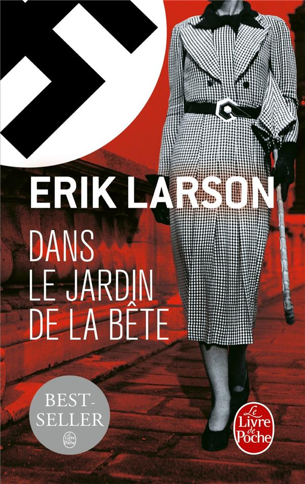 DANS LE JARDIN DE LA BETE Larson Erik Le Livre de poche