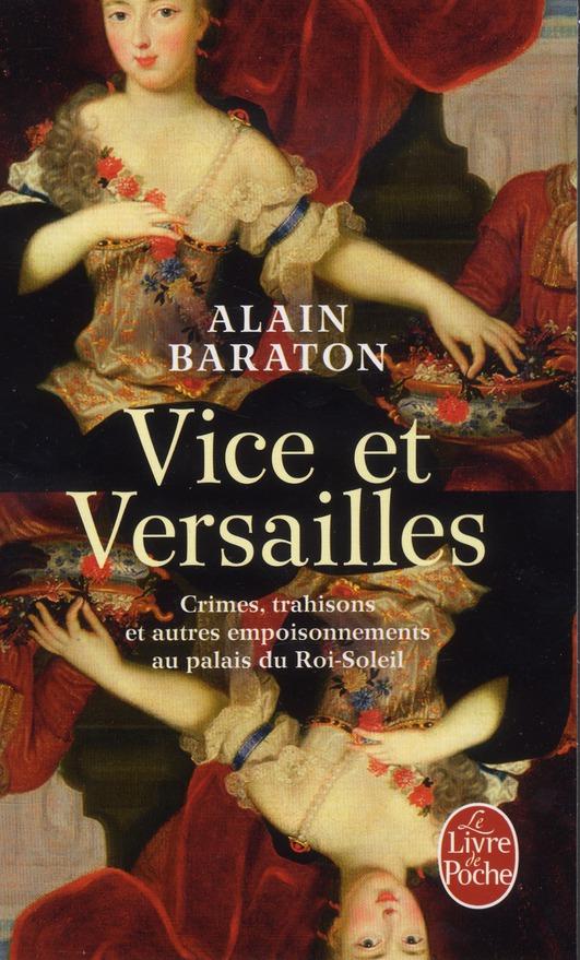 VICE ET VERSAILLES Baraton Alain Le Livre de poche