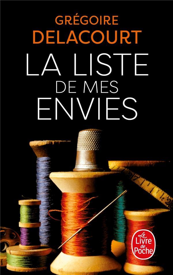 LA LISTE DE MES ENVIES Delacourt Grégoire Le Livre de poche