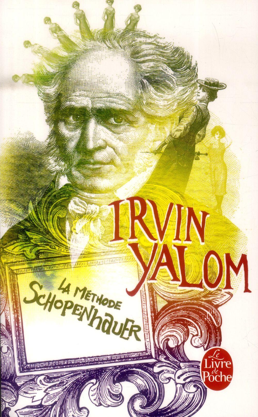 LA METHODE SCHOPENHAUER Yalom Irvin D. Le Livre de poche