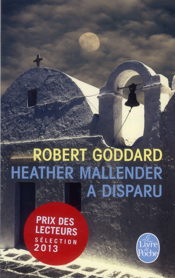 HEATHER MALLENDER A DISPARU Goddard Robert Le Livre de poche