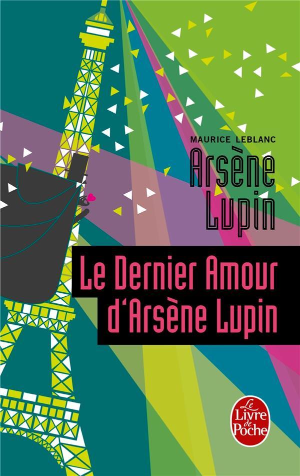 LE DERNIER AMOUR D'ARSENE LUPIN LEBLANC MAURICE Le Livre de poche